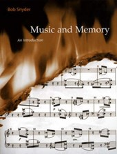 Music & Memory - An Introduction | Bob Snyder |