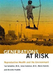 Generations at Risk - Reproductive Health & the Environment | Ted Schettler |