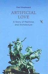 Artificial Love | Paul Shepheard |
