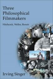 Three Philosophical Filmmakers - Hitchcock, Welles, Renoir
