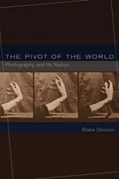 The Pivot of the World - Photography and Its Nation