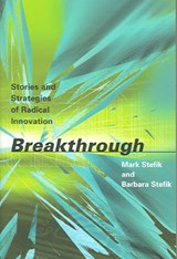 Breakthrough - Stories and Strategies of Radical Innovation (OIP) | Mark Stefik |