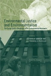 Environmental Justice and Environmentalism - The Social Justice Challenge to the Environmental Movement