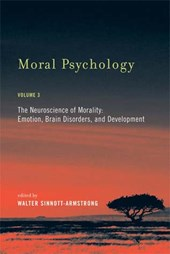 Moral Psychology V 3 - The Neuroscience of Morality - Emotion, Brain Disorders and Development
