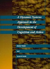 Dynamic Systems Approach to the Development of Cognition and | Esther Thelen & Linda B. Smith |