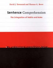 Sentence Comprehension - The Integration of Habits & Rules | David J Townsend |