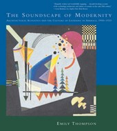 The Soundscape of Modernity - Architectural Acoustics and the Culture of Listening in America America, 1900-1933