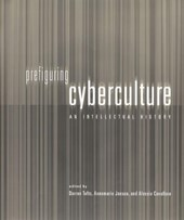 Prefiguring Cyberculture - An Intellectual History