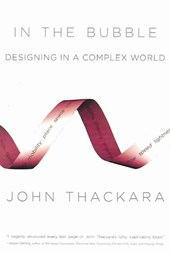 In the Bubble - Designing in a Complex World | John Thackara |