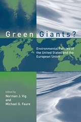 Green Giants? - Environmental Policies of the United States and the European Union | Norman J. Vig |