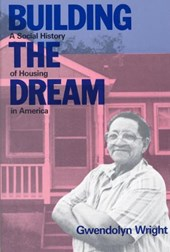 Building a Dream - A Social History of Housing in America