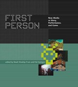 First Person | Noah (associate Professor In The Computer Science Department At The University Of California, Santa Cruz, University of California Santa Cruz) Wardrip-Fruin ; Pat (freelance writer and editor) Harrigan |