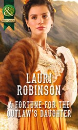 Fortune for the Outlaw's Daughter | Lauri Robinson |
