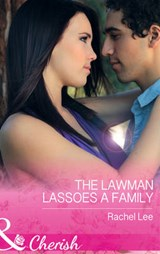 Lawman Lassoes a Family | Rachel Lee |