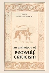 The Anthology of Beowulf Criticism | Lewis E. Nicholson |