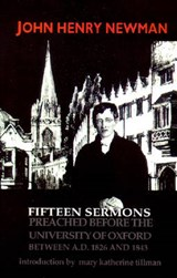 Fifteen Sermons Preached Before the University of Oxford Between A.D. 1826 and | John Henry Cardinal Newman |
