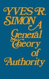 A General Theory of Authority | Yves R. Simon |