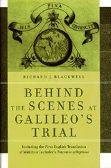 Behind the Scenes at Galileo's Trial | Richard J. Blackwell |