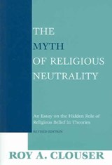 The Myth Of Religious Neutrality | Roy A. Clouser |