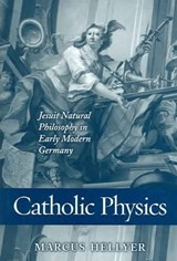 Catholic Physics | Marcus Hellyer |