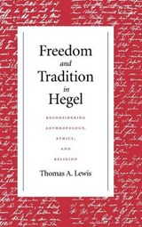 Freedom And Tradition In Hegel | Thomas A. Lewis |