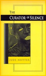 The Curator of Silence | Jude Nutter |