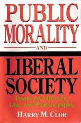 Public Morality and Liberal Society | Harry M. Clor |
