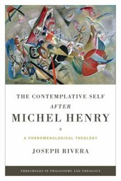 The Contemplative Self After Michel Henry