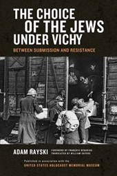The Choice of the Jews Under Vichy