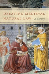 Debating Medieval Natural Law | Riccardo Saccenti |