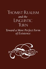 Thomist Realism and the Linguistic Turn | John P. O'callaghan |