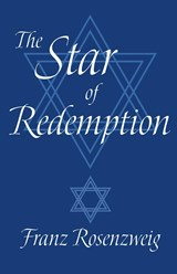 The Star of Redemption | Franz Rosenzweig |