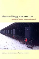Horse-And-Buggy Mennonites | Donald B. Kraybill |