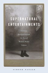 Supernatural Entertainments | Simone Natale |