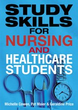 Study Skills for Nursing and Healthcare Students | Pat Maier |