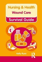 Nursing & Health Survival Guide: Wound Care