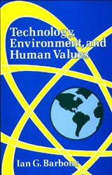 Technology, Environment, and Human Values | Ian G. Barbour |