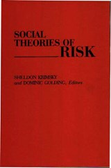 Social Theories of Risk | Sheldon Krimsky |