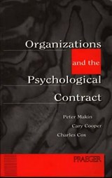 Organizations and the Psychological Contract | Makin, Peter J. ; Cooper, Cary L. ; Cox, Charles J. |