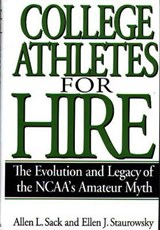 College Athletes for Hire | Allen L. Sack |