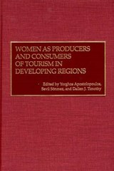Women As Producers and Consumers of Tourism in Developing Regions |  |