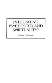 Integrating Psychology and Spirituality