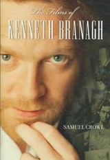 The Films of Kenneth Branagh | Samuel Crowl |