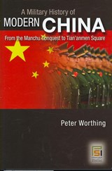 A Military History of Modern China | Peter Worthing |