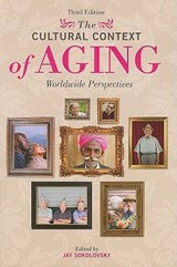 The Cultural Context of Aging | Jay Sokolovsky |