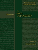Exploring the Old Testament | Gordon McConville ; Philip E. Satterthwaite |