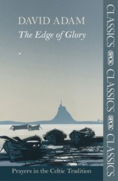 Edge of Glory - Prayers in the Celtic Tradition