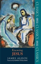 Knowing Jesus | James Alison |