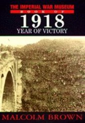 The Imperial War Museum Book of 1918