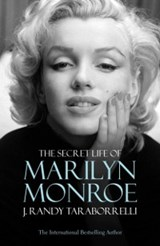 The Secret Life of Marilyn Monroe | J. Randy Taraborrelli |